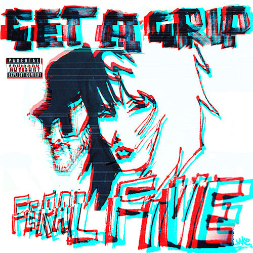 Feral Five, Get A Grip, single cover, artwork by JAKe Detonator